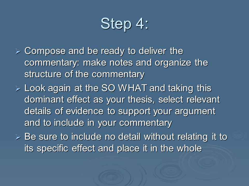 Step 4: Compose and be ready to deliver the commentary: make notes and organize the structure of the commentary.