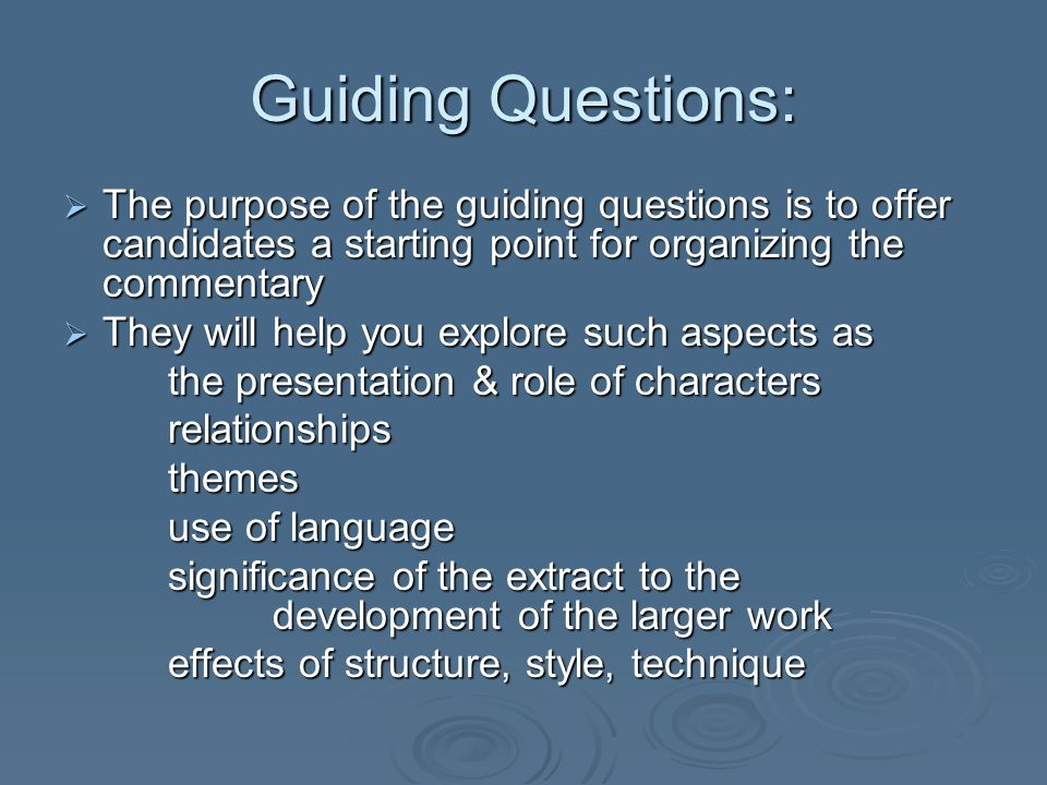 Guiding Questions: The purpose of the guiding questions is to offer candidates a starting point for organizing the commentary.