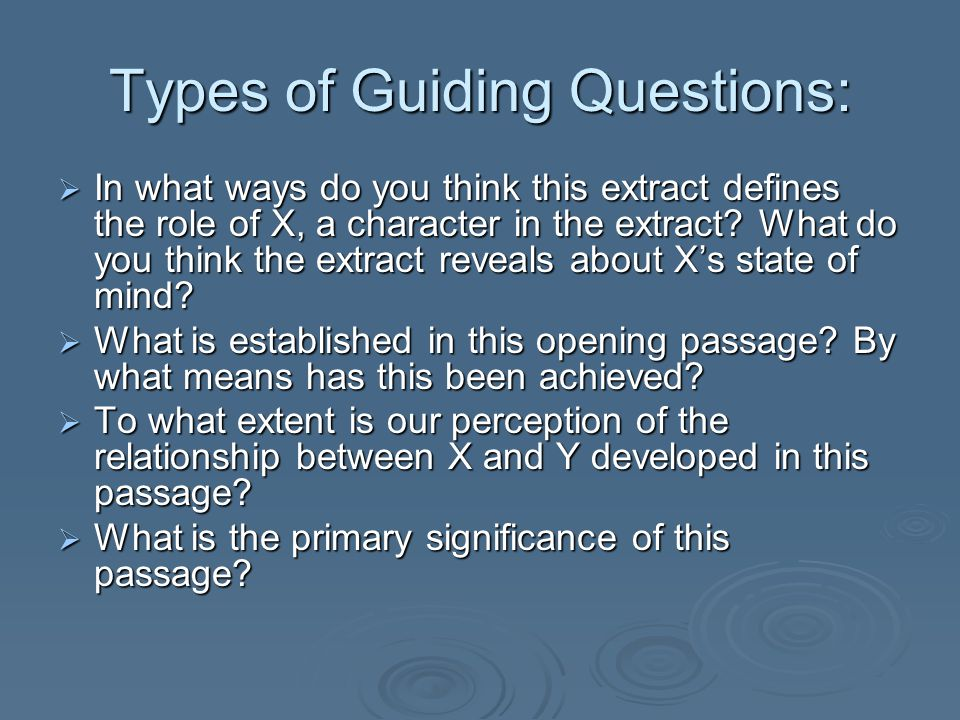 Types of Guiding Questions: