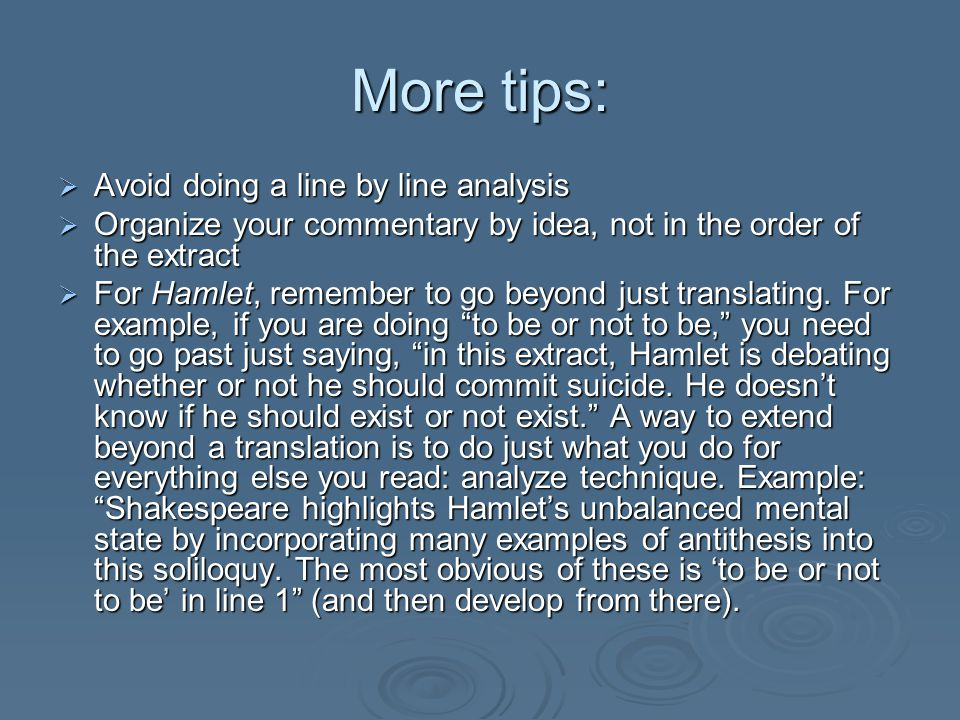 More tips: Avoid doing a line by line analysis