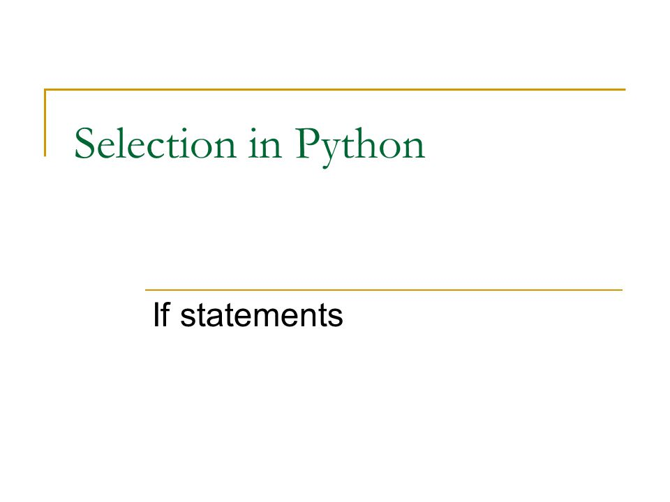 Selection in Python If statements