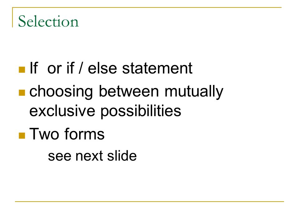 Selection If or if / else statement
