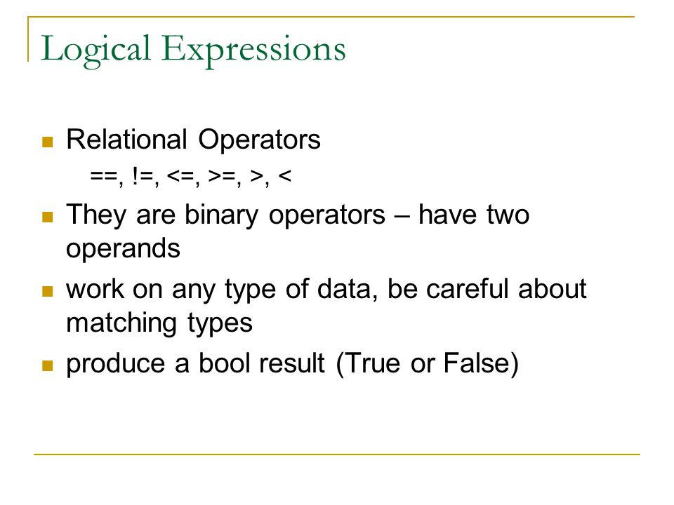 Logical Expressions Relational Operators