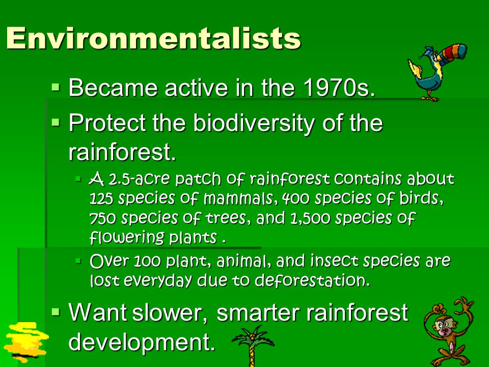 Environmentalists Became active in the 1970s.