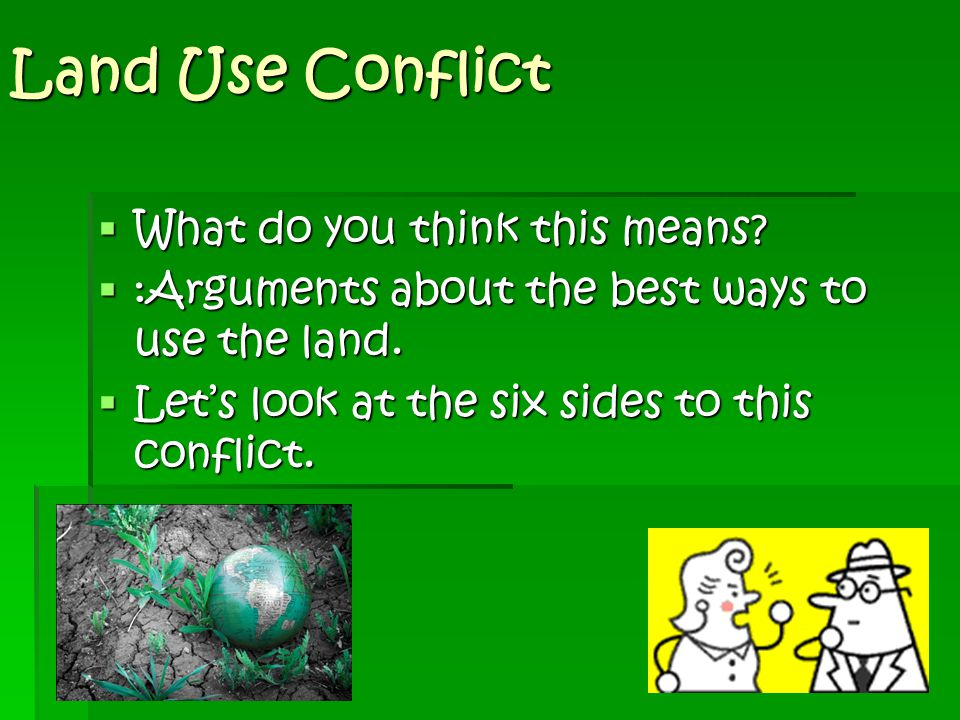 Land Use Conflict What do you think this means