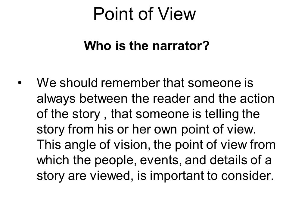 Point of View Who is the narrator