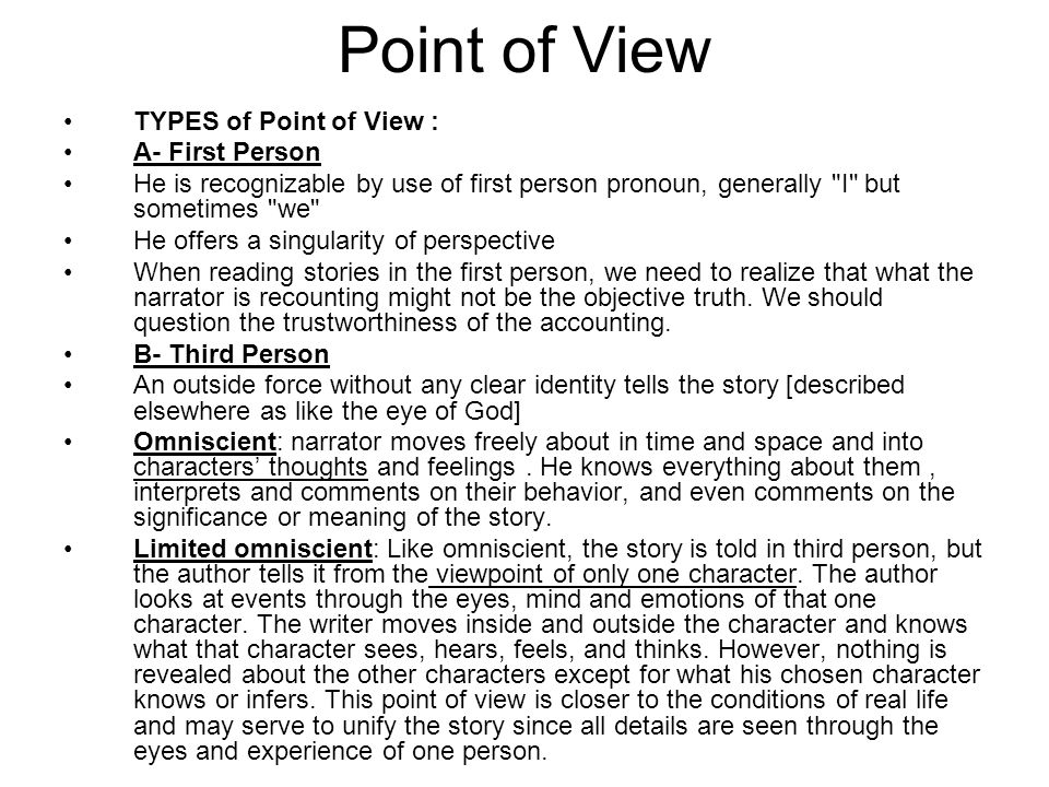 Point of View TYPES of Point of View : A- First Person