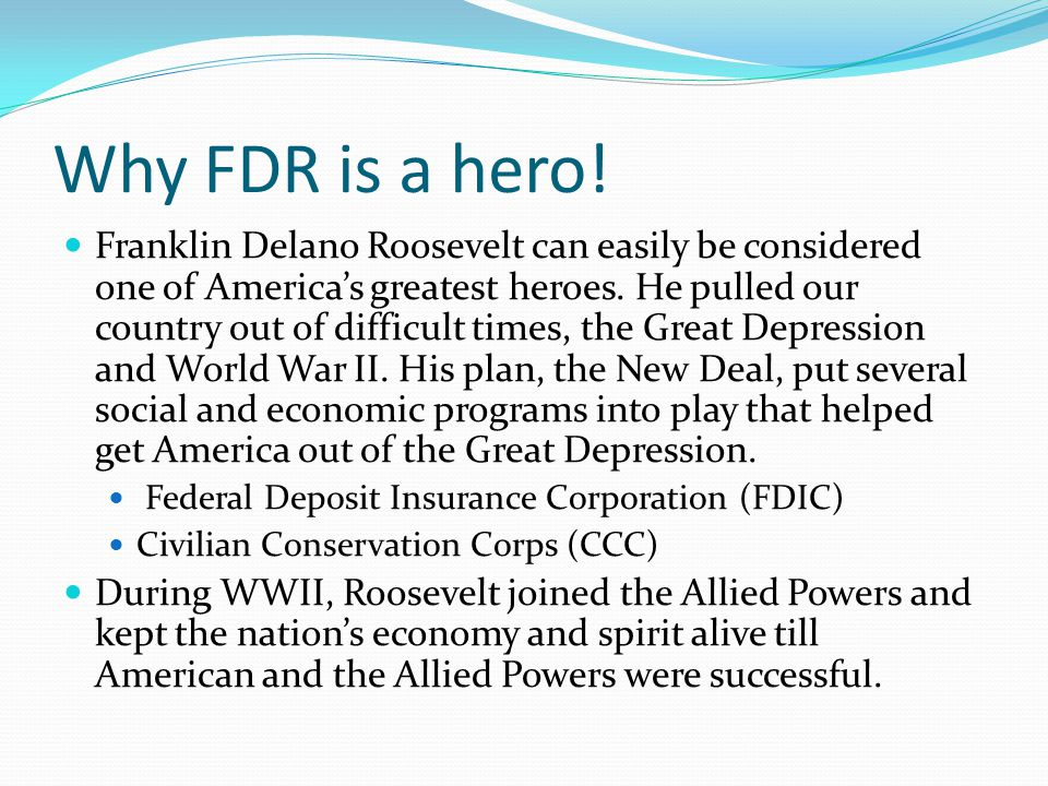 Why FDR is a hero!