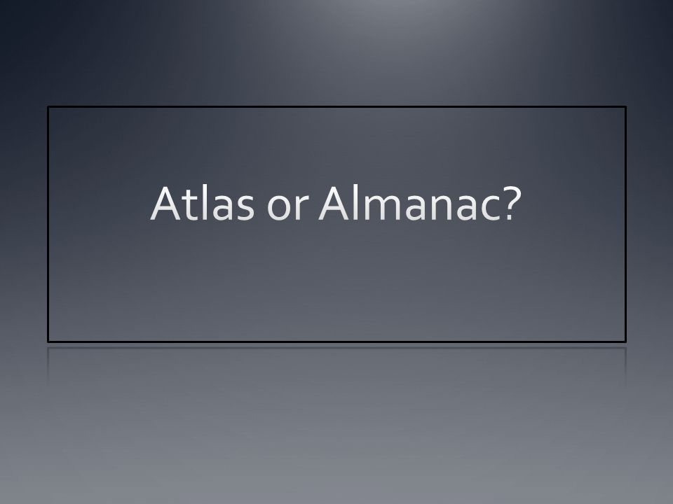 Atlas or Almanac