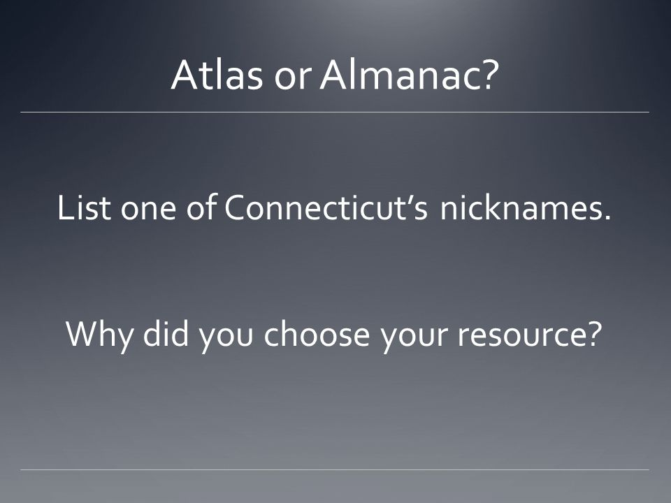 Atlas or Almanac List one of Connecticut's nicknames.