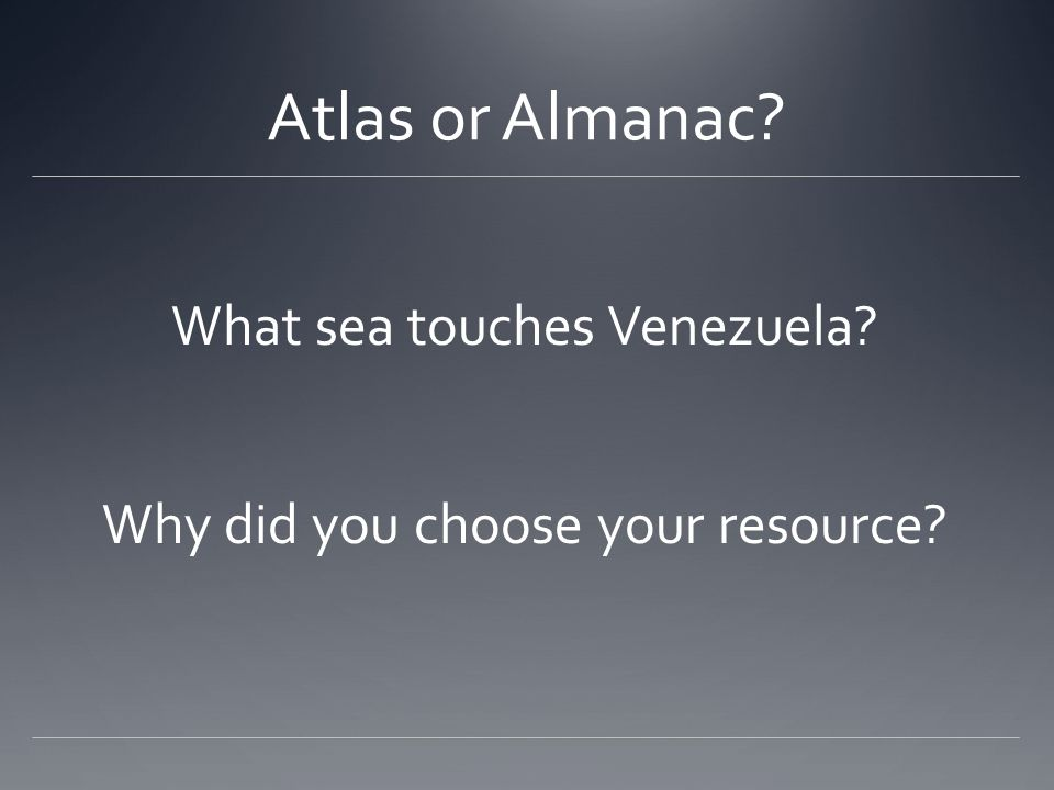 Atlas or Almanac What sea touches Venezuela