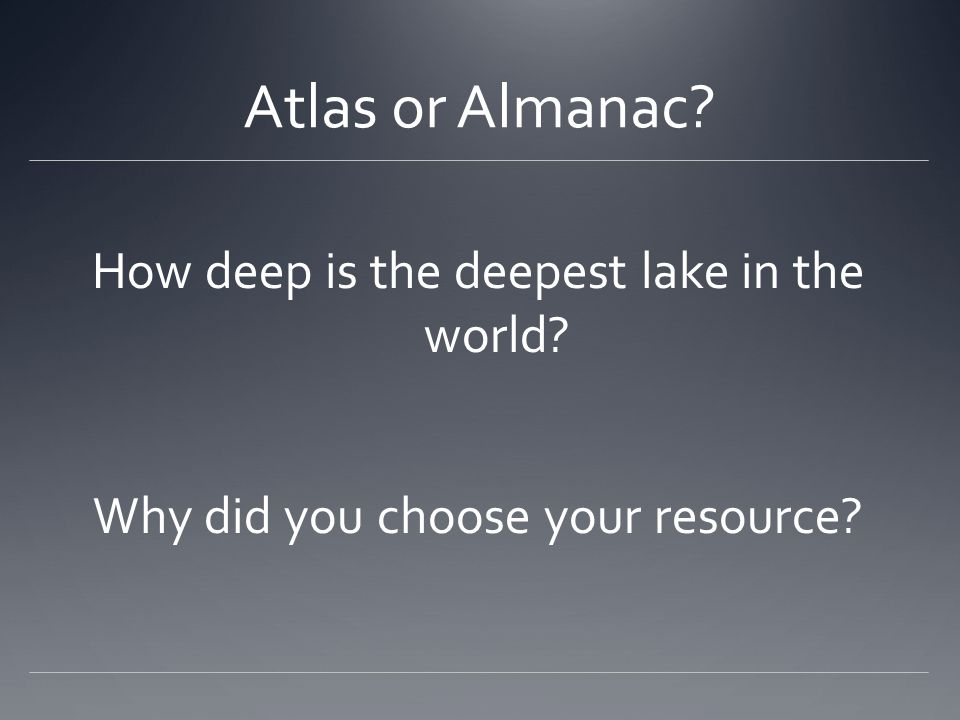 Atlas or Almanac How deep is the deepest lake in the world