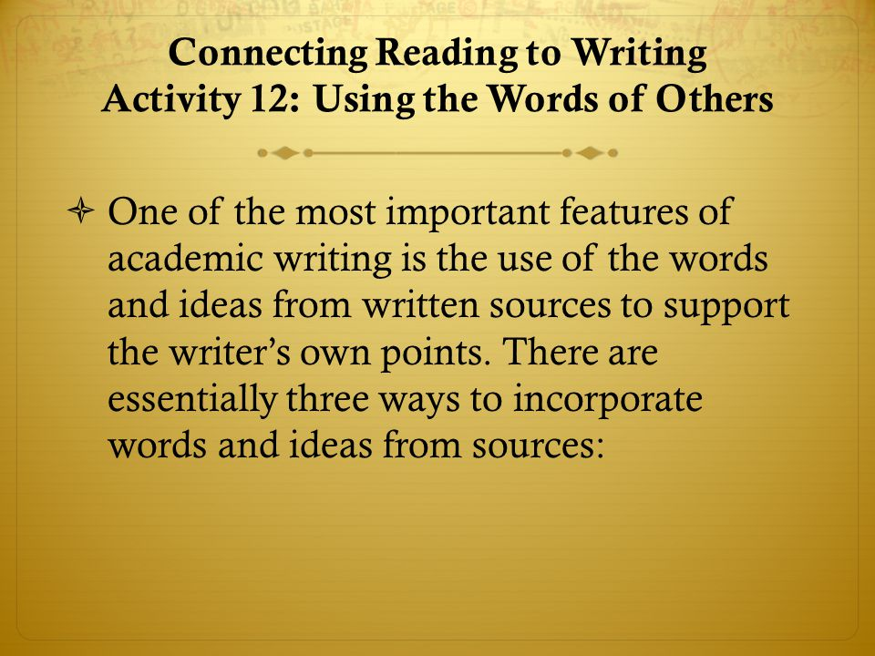 Connecting Reading to Writing Activity 12: Using the Words of Others