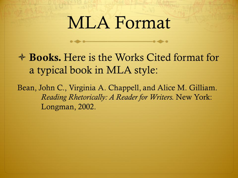 MLA Format Books. Here is the Works Cited format for a typical book in MLA style: