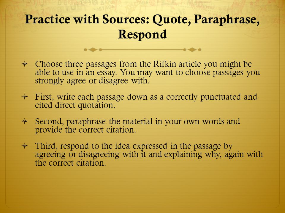 Practice with Sources: Quote, Paraphrase, Respond