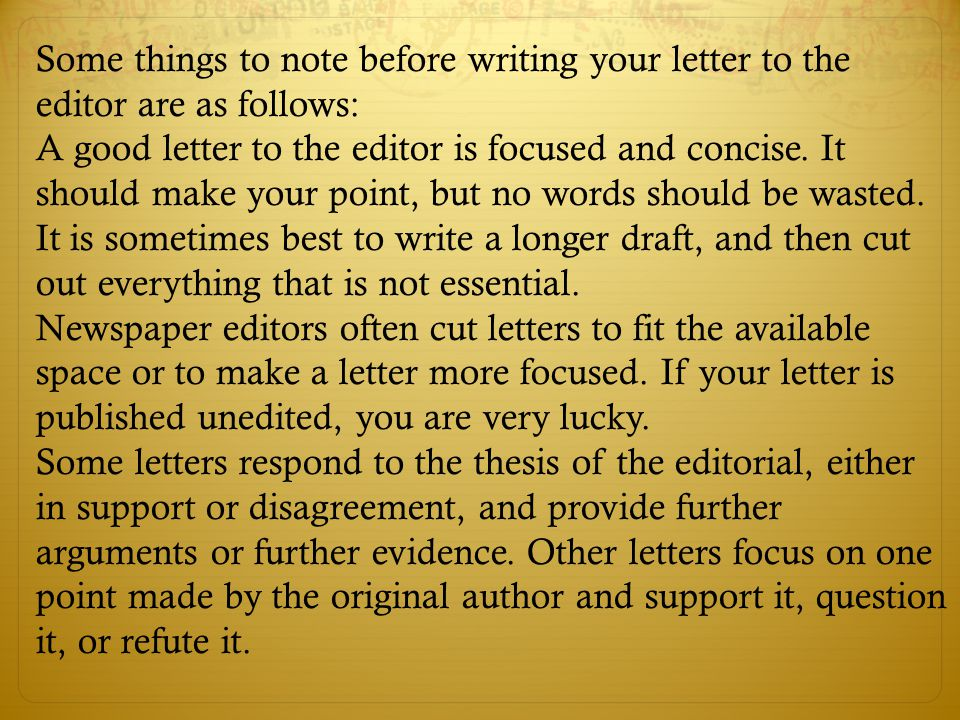 Some things to note before writing your letter to the editor are as follows: