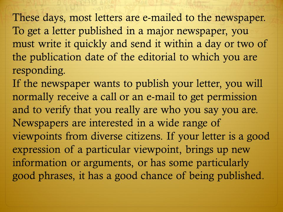 These days, most letters are e-mailed to the newspaper