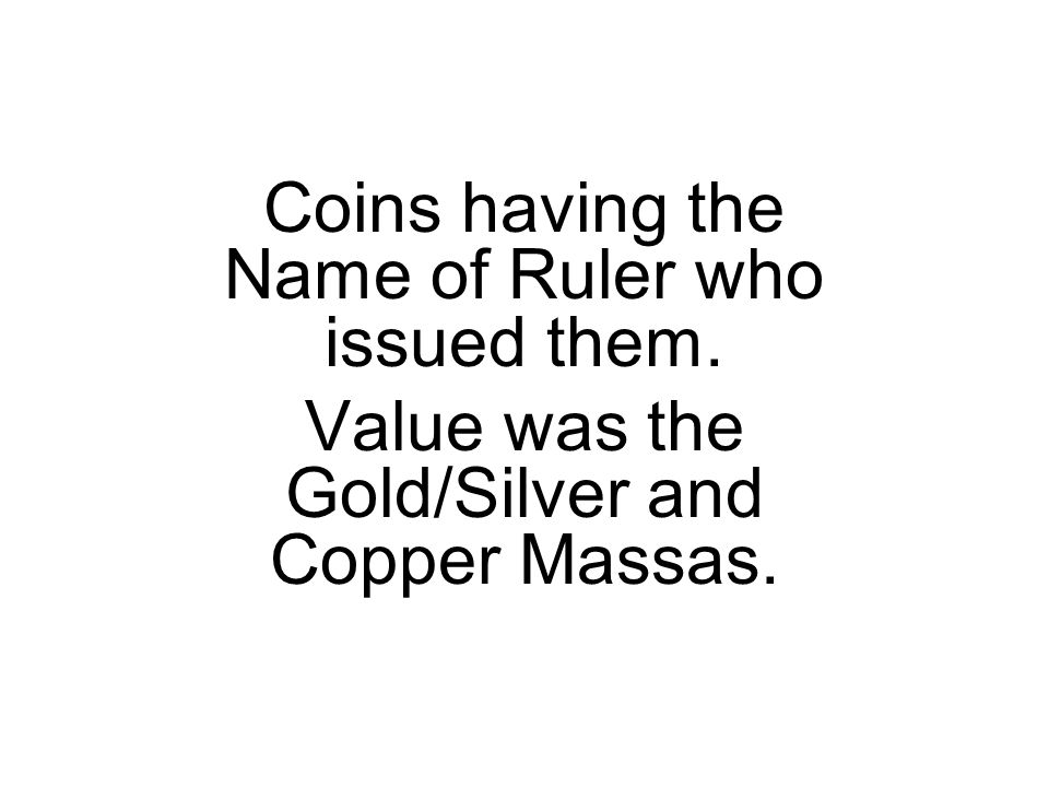 Coins having the Name of Ruler who issued them.