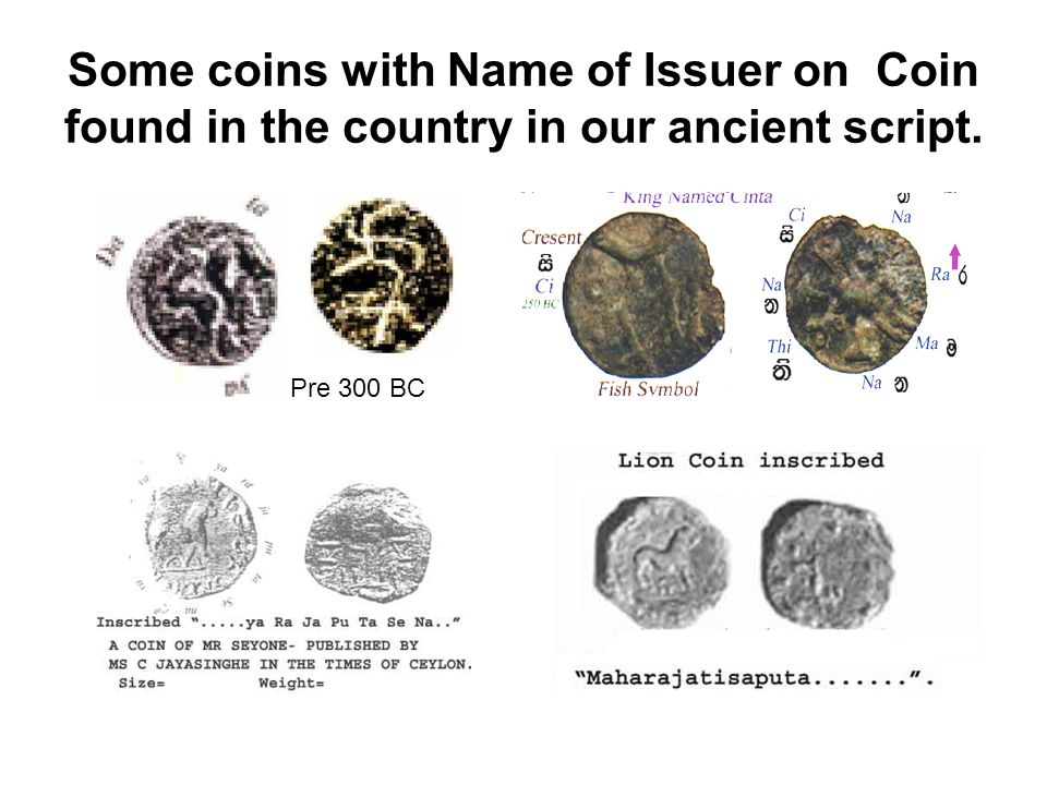 Some coins with Name of Issuer on Coin found in the country in our ancient script.