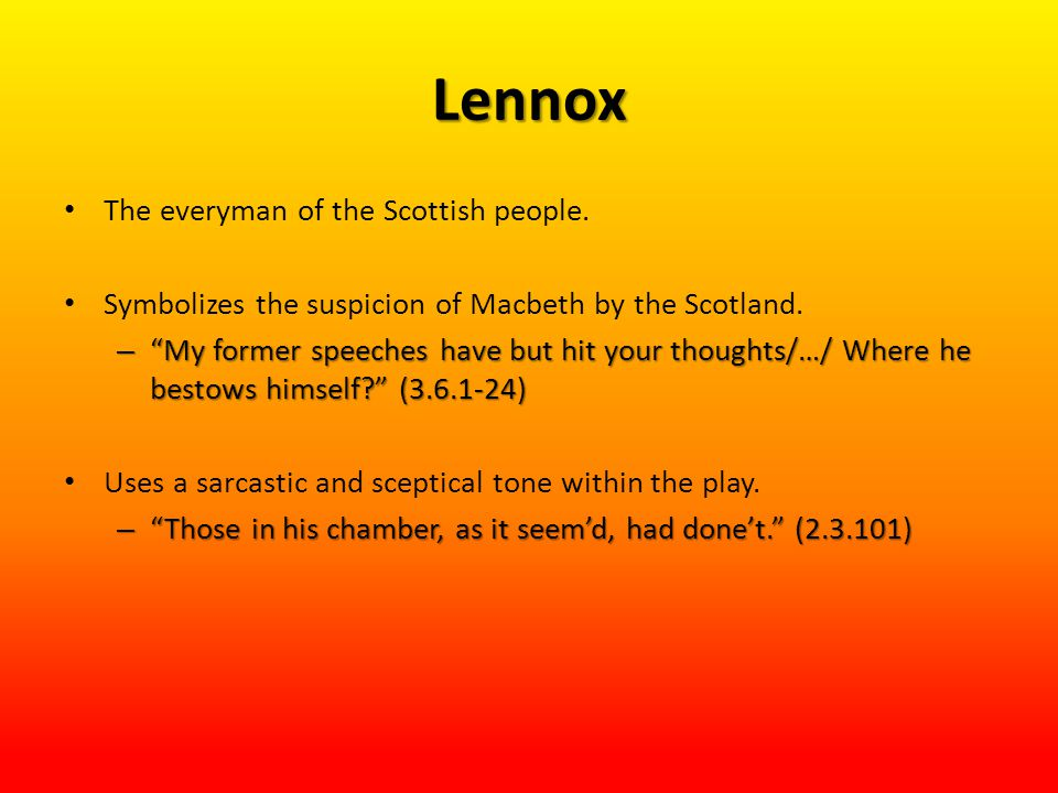 Lennox The everyman of the Scottish people.