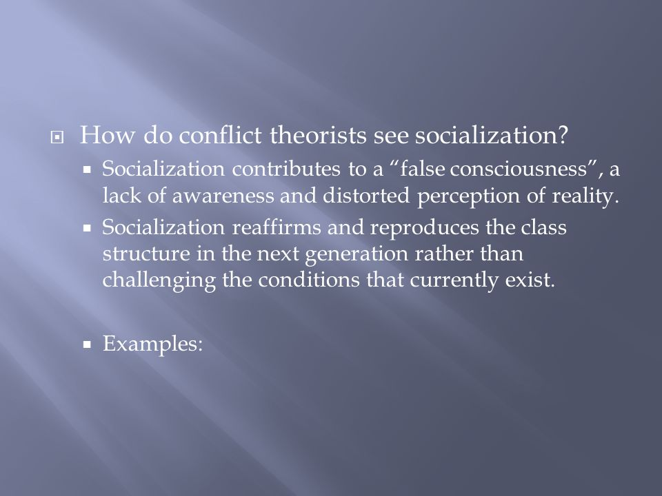How do conflict theorists see socialization