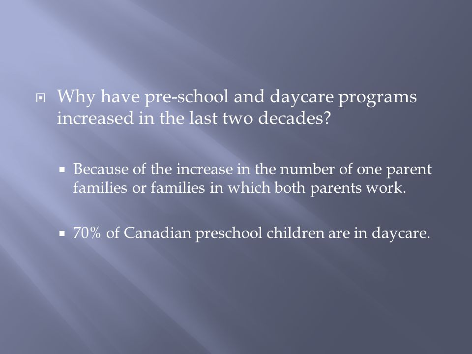 Why have pre-school and daycare programs increased in the last two decades