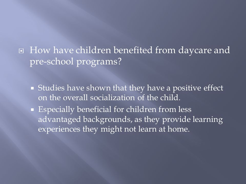 How have children benefited from daycare and pre-school programs