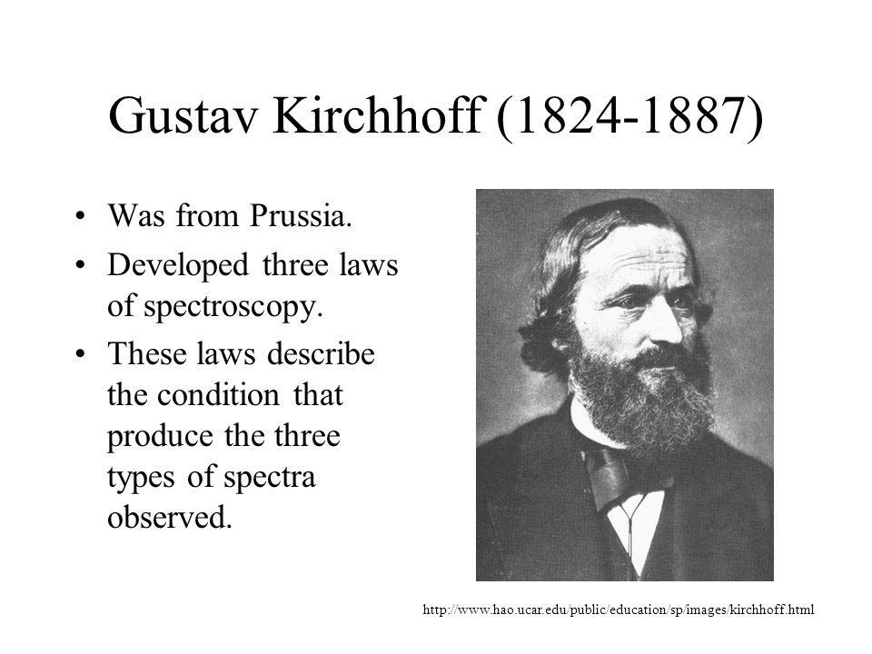 Gustav Kirchhoff (1824-1887) Was from Prussia.