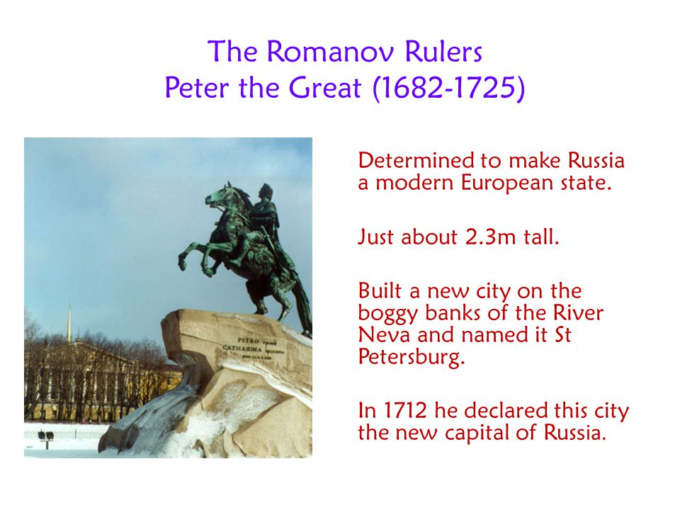 The Romanov Rulers Peter the Great (1682-1725)