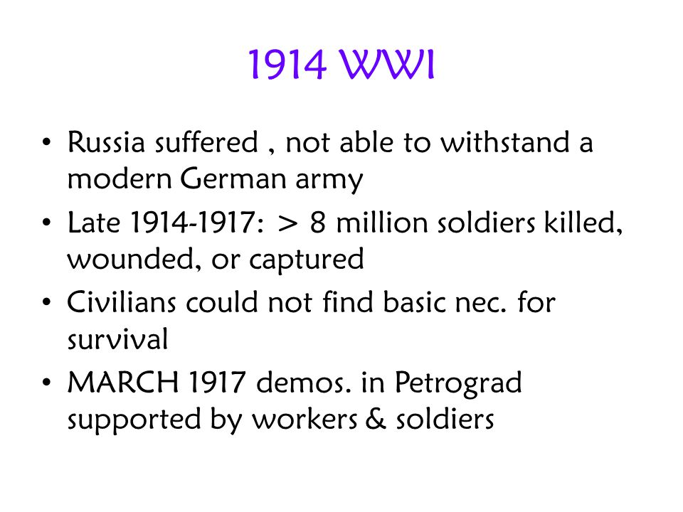 1914 WWI Russia suffered , not able to withstand a modern German army