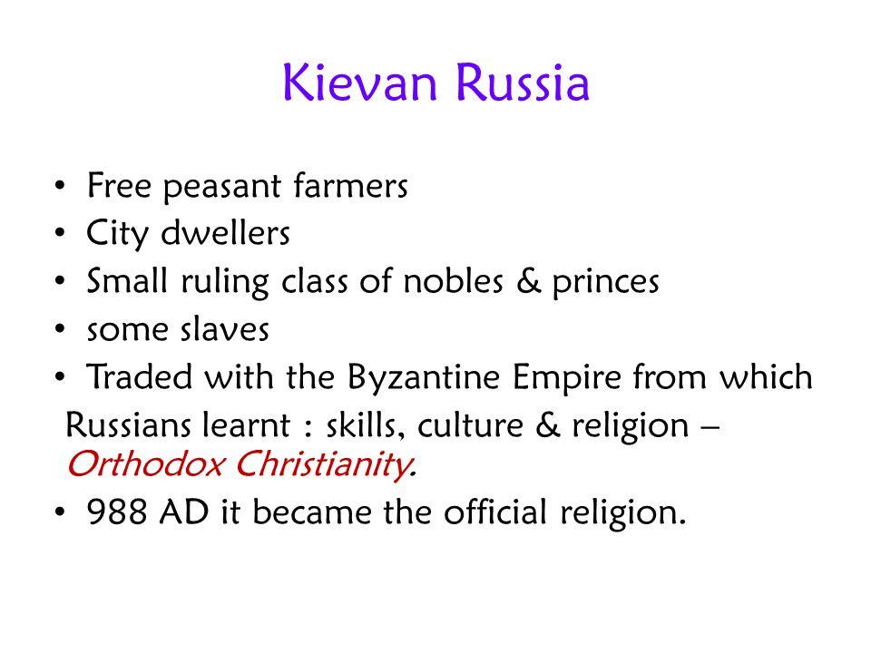 Kievan Russia Free peasant farmers City dwellers