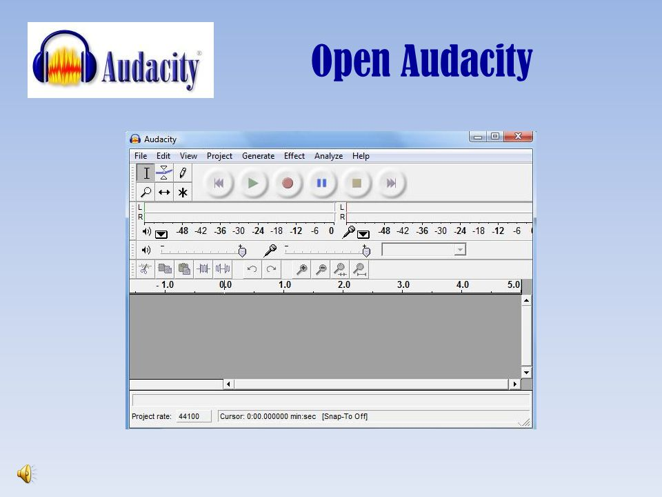 Open Audacity This is the beginning interface. We will go through the features in future slides.