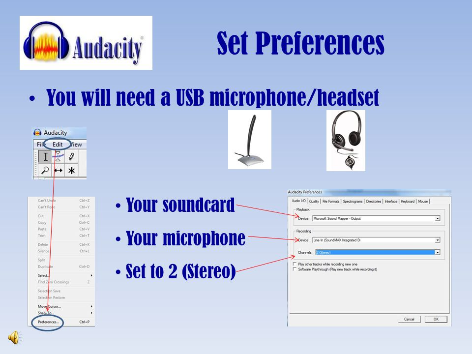 Set Preferences You will need a USB microphone/headset Your soundcard
