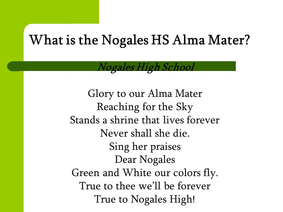 What is the Nogales HS Alma Mater