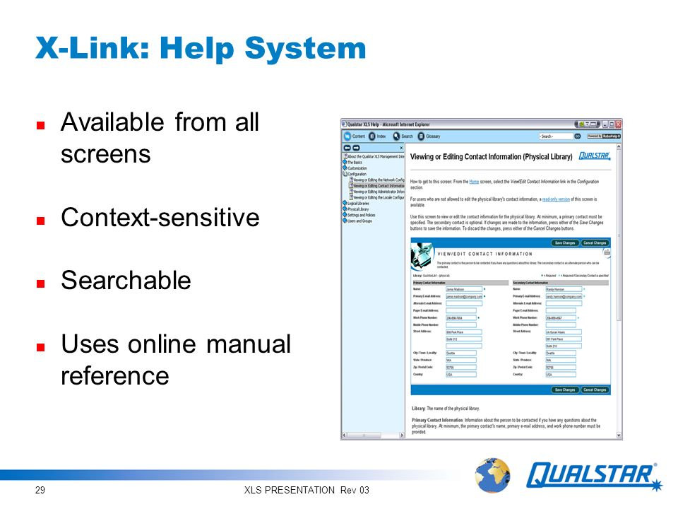 X-Link: Help System Available from all screens Context-sensitive