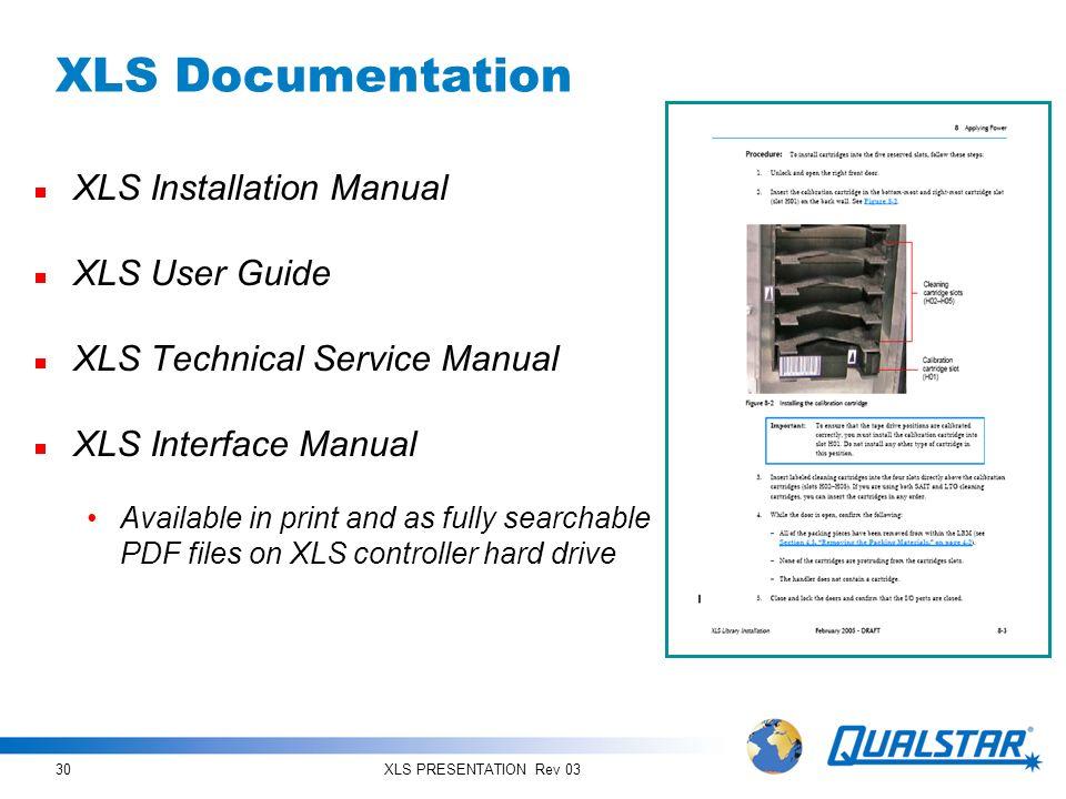 XLS Documentation XLS Installation Manual XLS User Guide