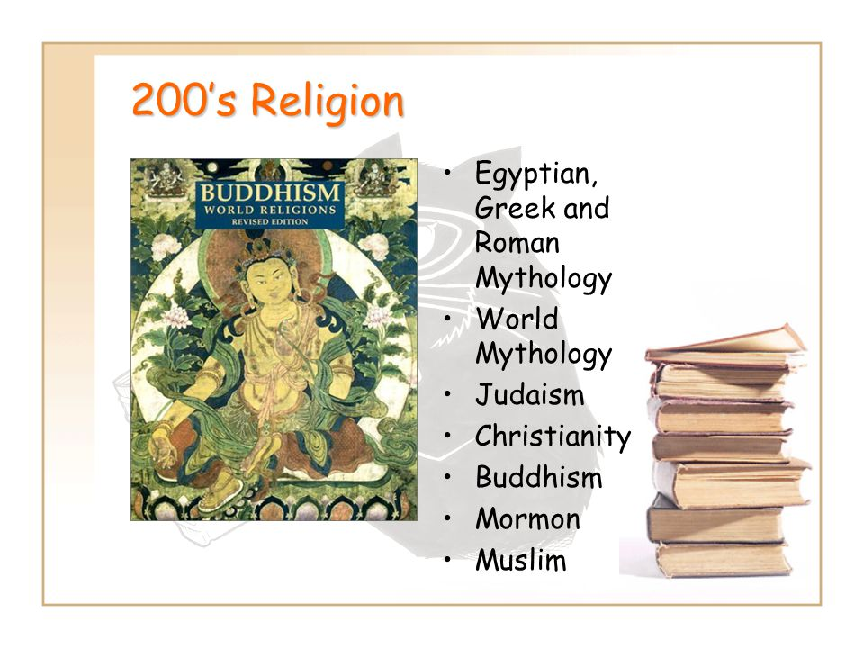 200's Religion Egyptian, Greek and Roman Mythology World Mythology