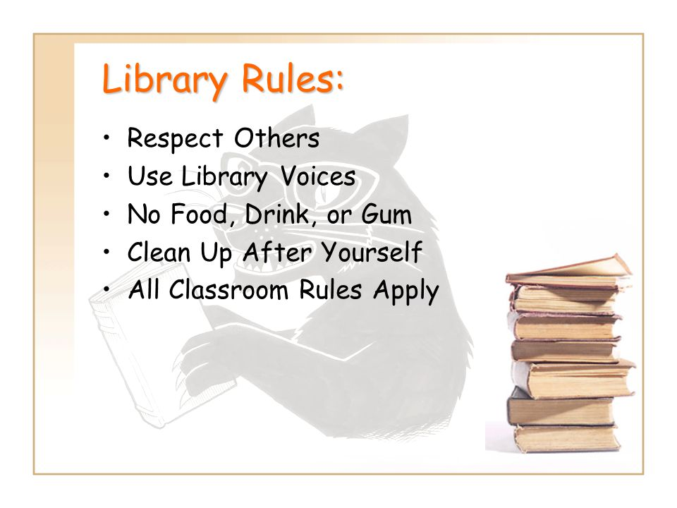 Library Rules: Respect Others Use Library Voices