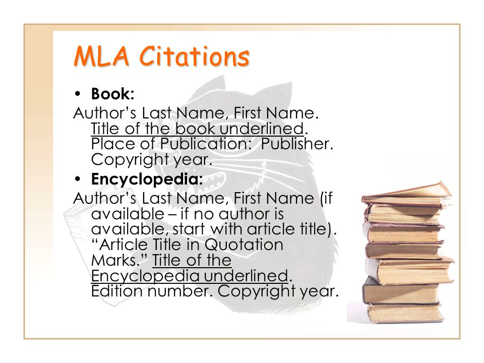 MLA Citations Book: Author's Last Name, First Name. Title of the book underlined. Place of Publication: Publisher. Copyright year.