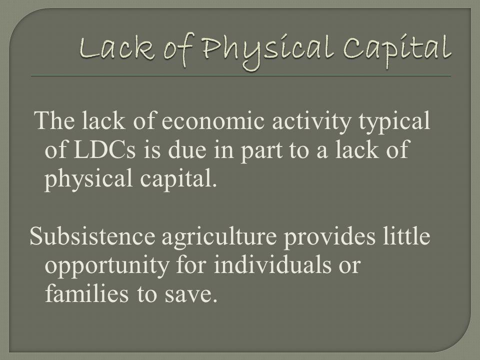 Lack of Physical Capital