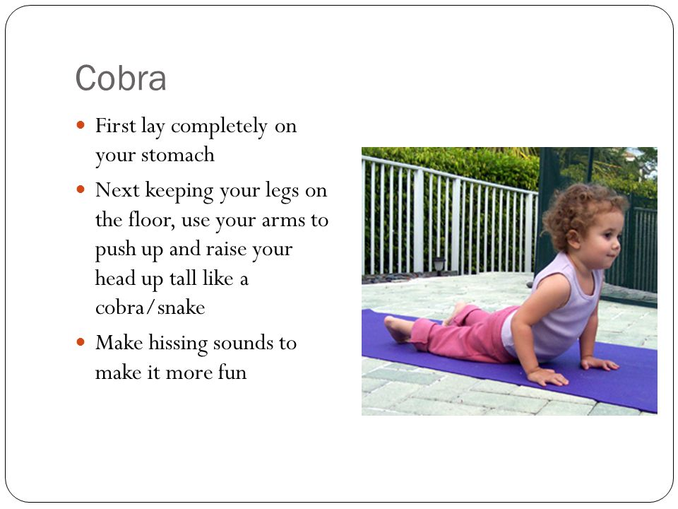 Cobra First lay completely on your stomach