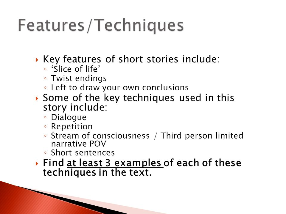 Features/Techniques Key features of short stories include: