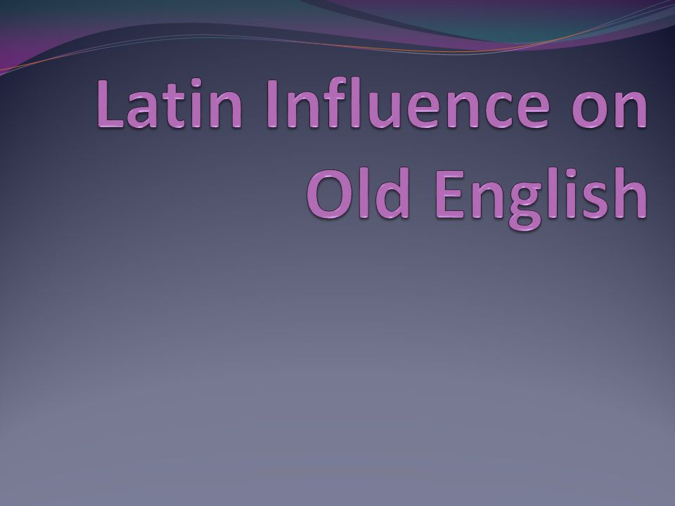 Latin Influence on Old English