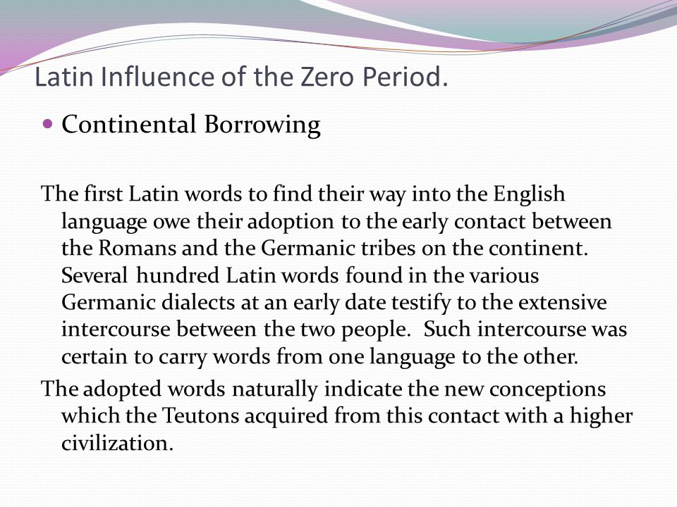 Latin Influence of the Zero Period.