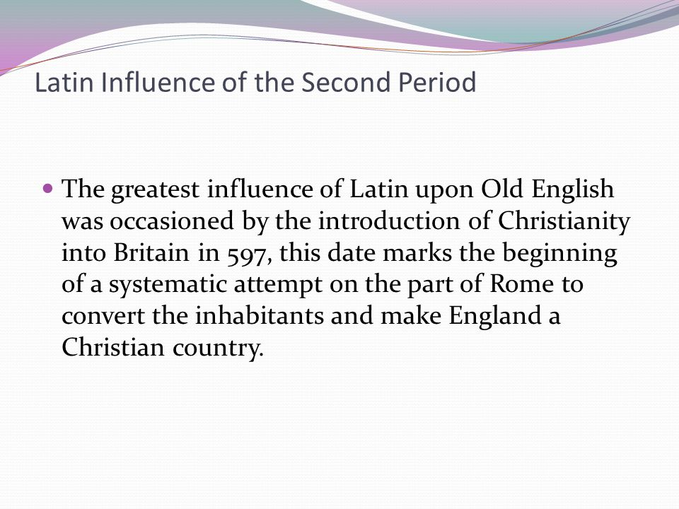 Latin Influence of the Second Period