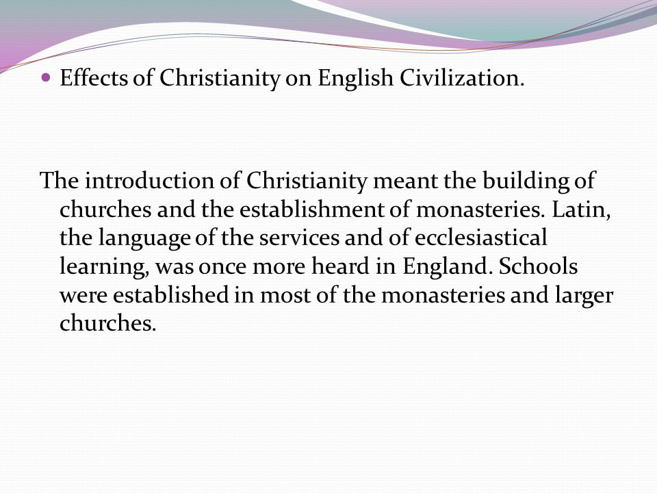 Effects of Christianity on English Civilization.