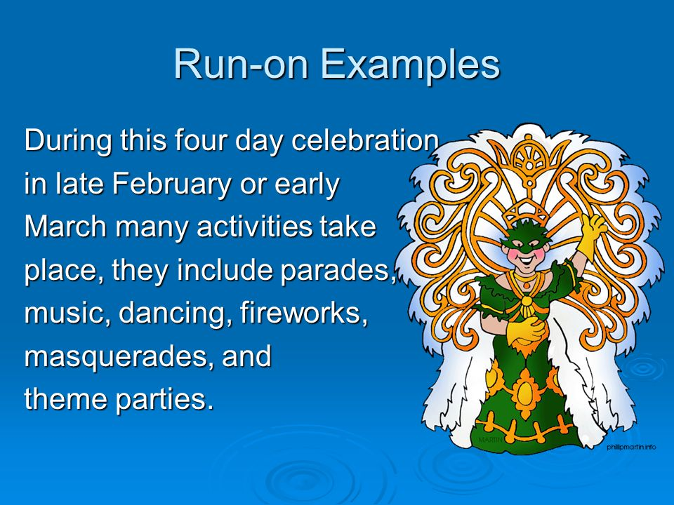 Run-on Examples During this four day celebration