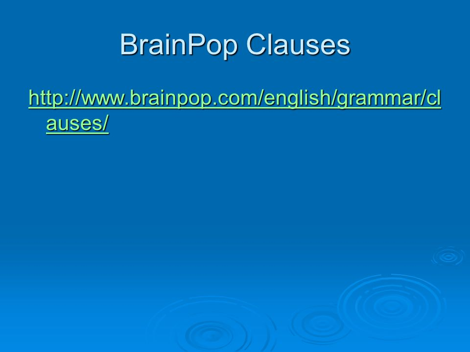 BrainPop Clauses