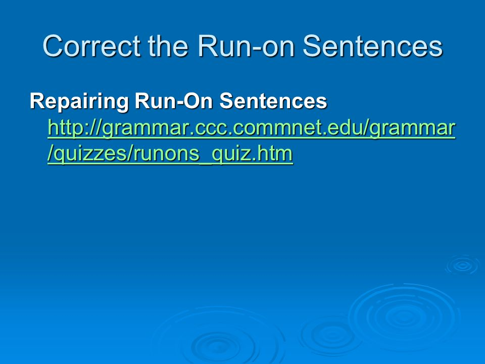 Correct the Run-on Sentences