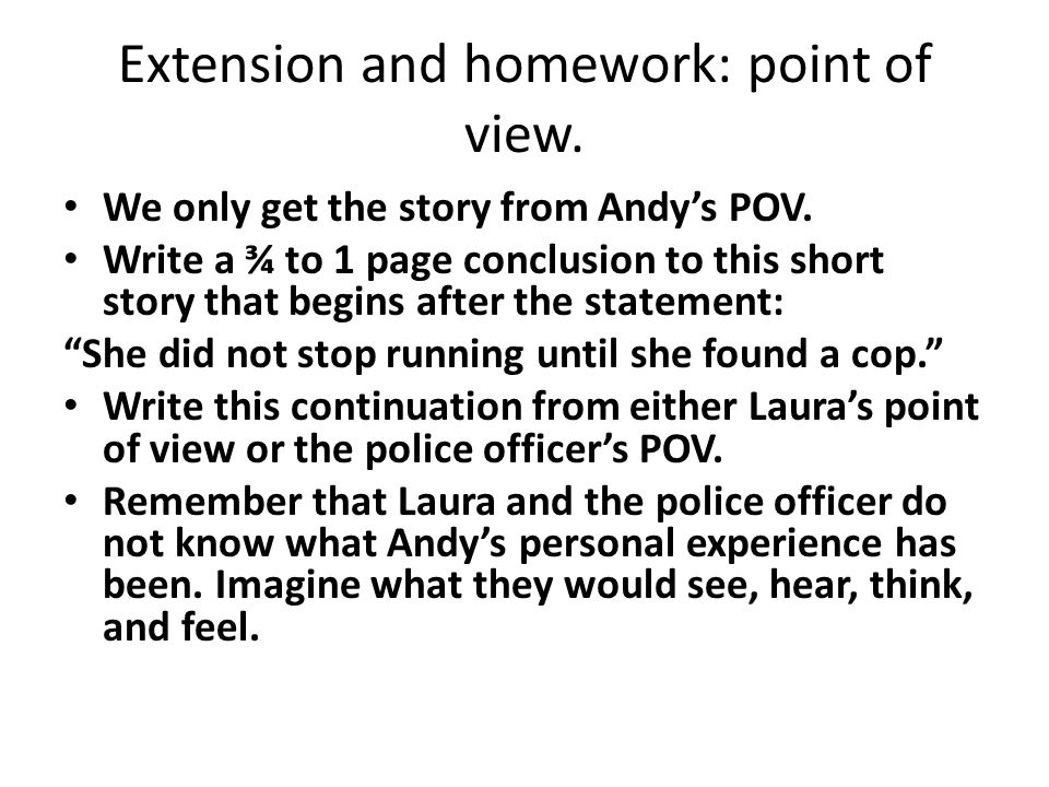 Extension and homework: point of view.